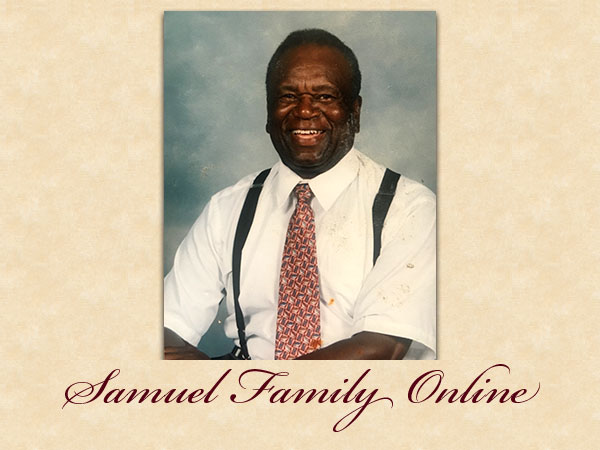 In Loving Memory… Charlie Samuel, Sunrise: July 14, 1928; Sunset: December 4, 2001