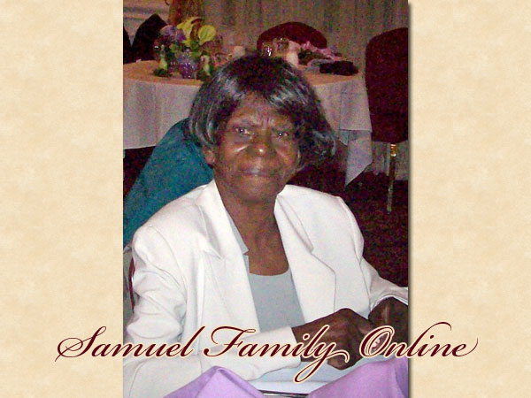In Loving Memory... Odessa G. Samuel, Sunrise: June 18, 1925; Sunset: August 11, 2010