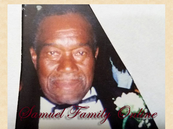 In Loving Memory... Earnest Samuel, Sunrise: July 30, 1925; Sunset: October 27, 2011